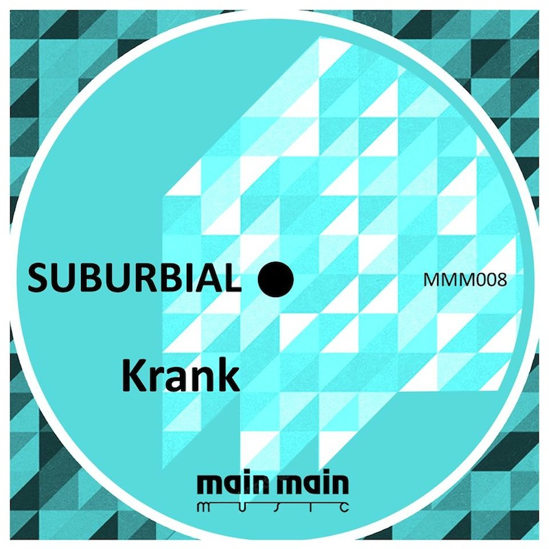 Main Main Music 008 - Suburbial - Krank EP