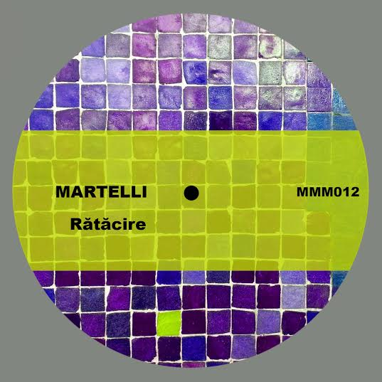Main Main Music 012 Martelli - Rătăcire