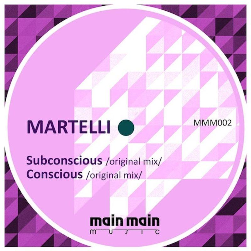 Main Main Music 002 - Martelli - Subconscious - Conscious