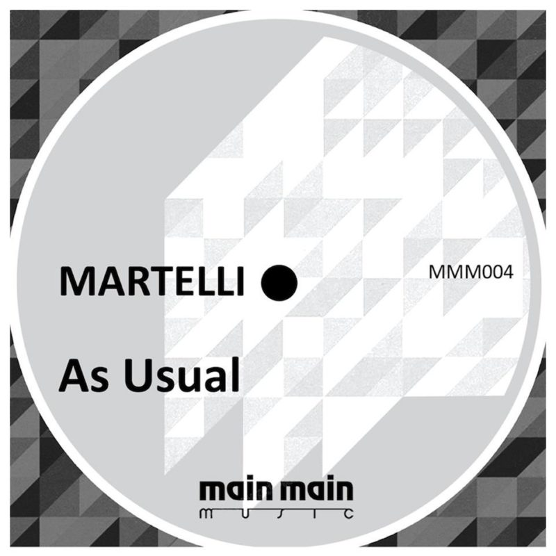 Main Main Music 004 - Martelli - As Usual