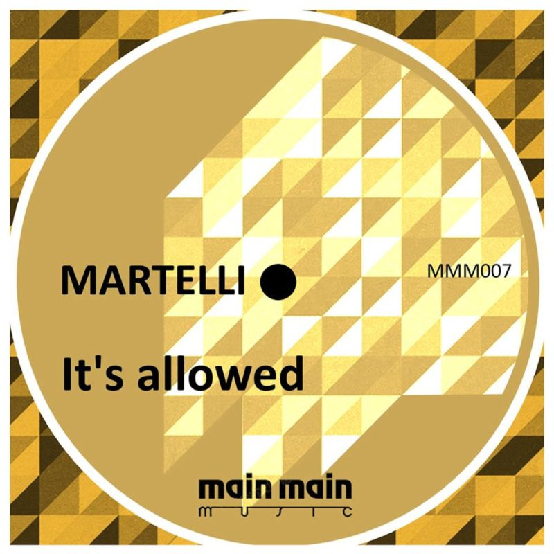 Main Main Music 007 - Martelli - It's allowed