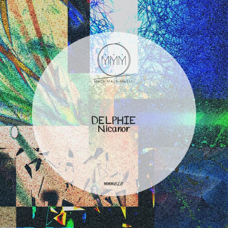 Main Main Music 020 - Delphie - Nicanor EP