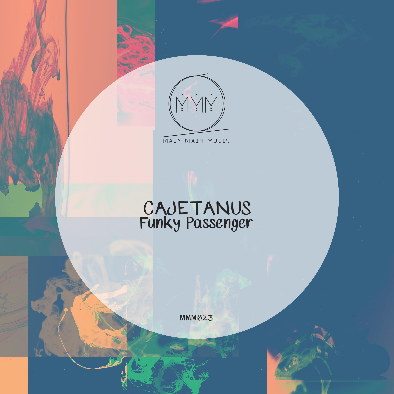 Main Main Music 023 - Cajetanus - Funky Passenger