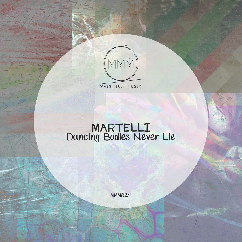MARTELLI - Dancing Bodies Never Lie