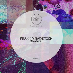 Main Main Music Release 026 - Franco Radetich - Sequences