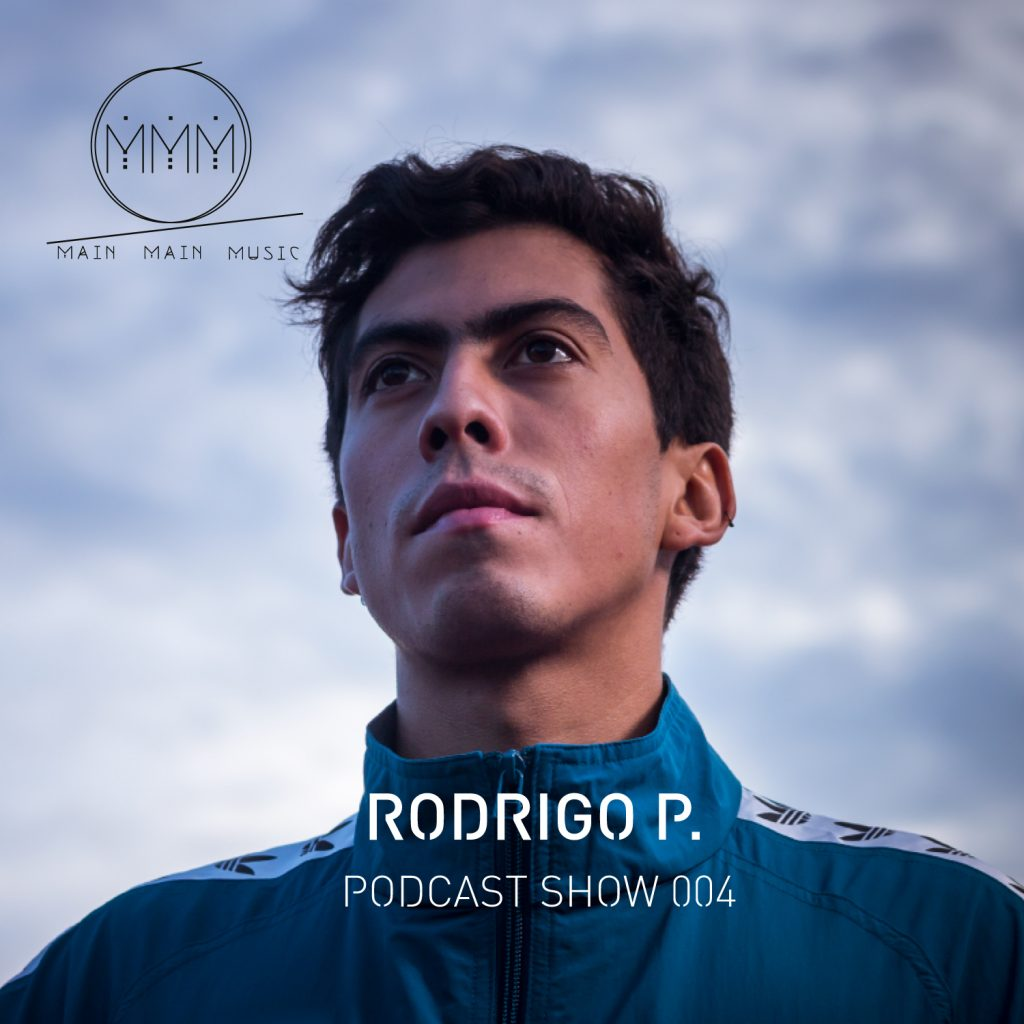 Main Main Music Podcast 004 - Rodrigo P.