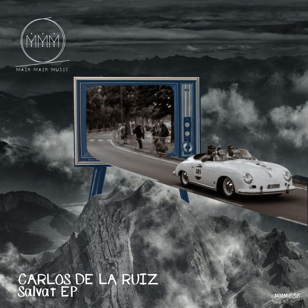 Main Main Music Release 030 - Carlos De La Ruiz - Salvat EP