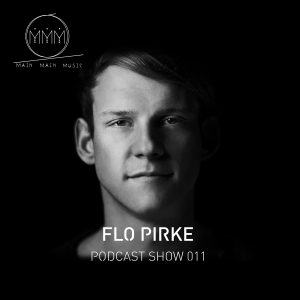 Main Main Music Podcast Show 011 - Flo Pirke