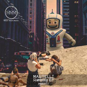 Main Main Music Release 033 - Martelli - Rumbling EP