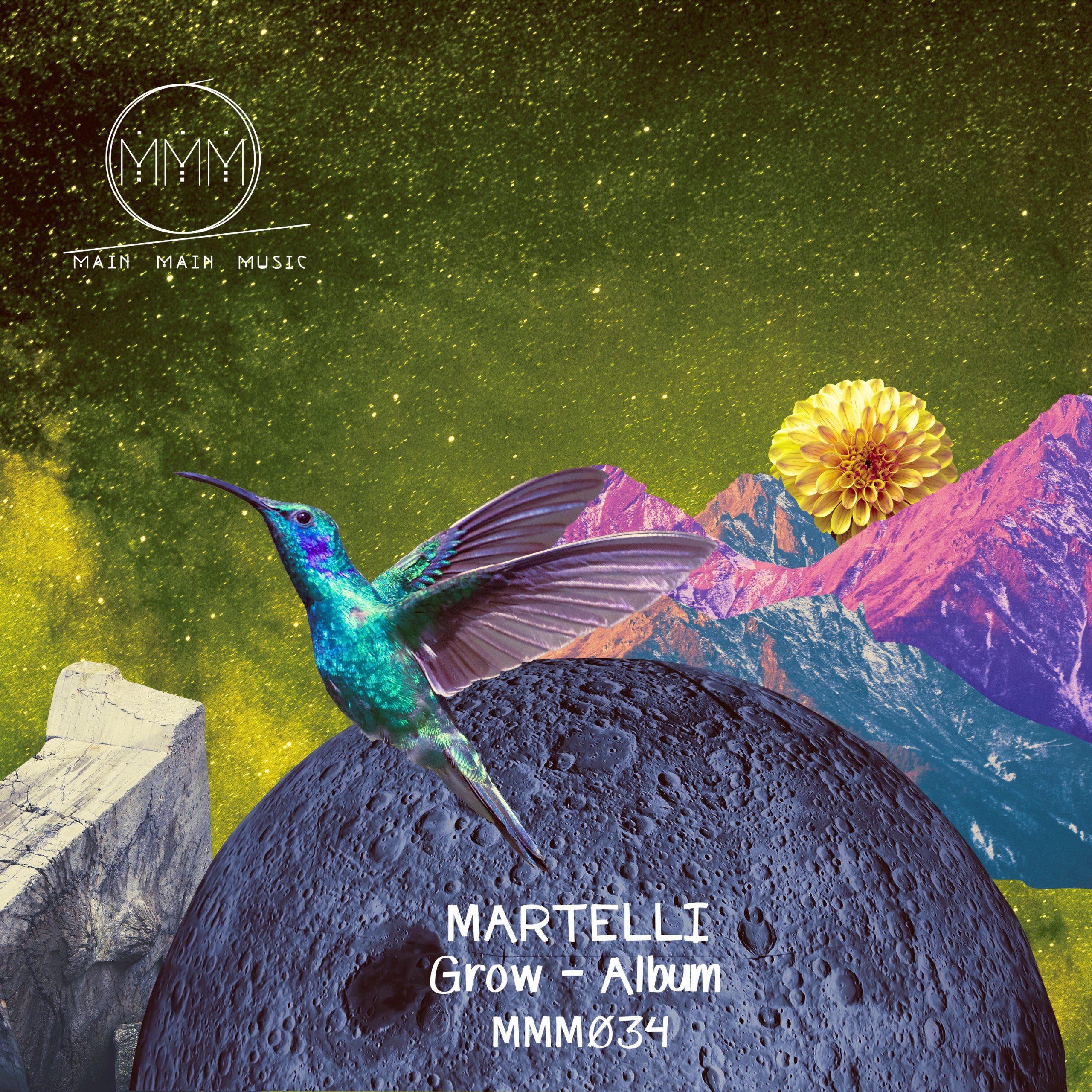 Main Main Music Release 034 - Martelli - Grow ( Full Album )